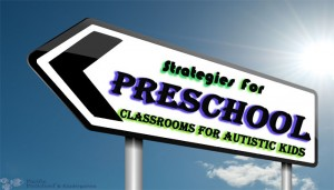 Strategy for Autistic kids in Preschool